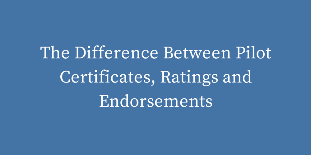 the difference between pilot certificates and endorsments